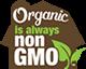 Organic is Always Non-GMO